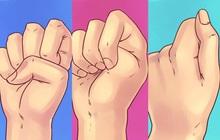 Nắm bàn tay lại, vị trí đặt ngón tay cái sẽ nói lên hàng loạt bí mật về bạn