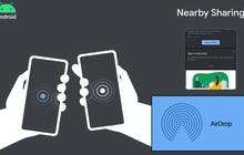 """Tính năng Nearby Share trên Android giờ còn cho phép bạn chia sẻ những thứ """"xịn sò"""" hơn cả AirDrop của Apple"""