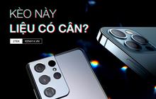 Samsung vừa trình làng Galaxy S21 Ultra với cực nhiều nâng cấp, nhưng bấy nhiêu đó có đủ để đánh đổ ngôi vương của iPhone 12 Pro Max?