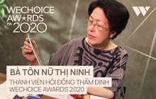 """Bà Tôn Nữ Thị Ninh nói về 20 Nhân vật truyền cảm hứng: """"Nhờ WeChoice mà tôi biết đến So Y Tiết, tôi rất thích anh chàng này"""""""