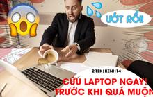 """Nếu chẳng may đổ nước hay cà phê lên laptop, đây là 5 bước """"thần thánh"""" để giải nguy cực kỳ hiệu quả"""