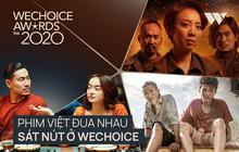 Phim Việt đuổi nhau sát nút ở WeChoice Awards 2020: Thu Trang tự cho mình ngửi khói, dàn bom tấn ganh nhau từng vote quá căng!