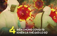 Cơn ác mộng mới: 4 biến chủng Covid-19 đang khiến khoa học mất ăn mất ngủ, còn cả thế giới thì lo sợ