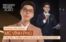 """Phỏng vấn nóng MC Vĩnh Phú dẫn dắt đêm gala WeChoice 2020: """"Khi được xướng tên cố NS Chí Tài, tôi cảm thấy vô cùng nghẹn ngào"""""""