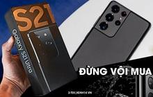 """Những điều khiến bạn """"đắn đo"""" trước khi xuống tiền đặt mua Galaxy S21 Ultra vào thời điểm này"""