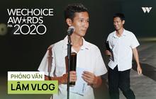 """Lâm Vlog: """"Giải thưởng WeChoice có giá trị tinh thần rất lớn, nó như một món quà fans tặng mình"""""""
