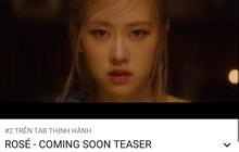 """Teaser của Rosé """"công phá"""" top trending YouTube Việt Nam hậu xô đổ kỷ lục 24h của BLACKPINK, cạnh tranh giữa một """"rừng"""" vlog và phim ảnh"""