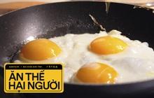 """3 cách ăn trứng nhiều người hay mắc phải vừa làm giảm giá trị dinh dưỡng vừa gây """"hại thân"""" không ngờ"""