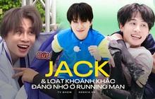 """Jack và 4 tập Running Man ngắn ngủi: Gây tranh cãi về thái độ, vừa biết chơi dơ thì đã... """"bay màu"""""""