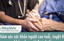 Khi cha ở tuổi xế chiều phải vào phòng phẫu thuật, cả gia đình đứng ngồi không yên, tôi mới nhận ra, việc chăm sóc sức khỏe người cao tuổi tuyệt đối không được lơ là
