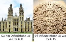 11 cột mốc lịch sử liên quan tới nhau đầy thú vị, có những thứ vẫn tồn tại đến ngày nay sau nghìn năm thăng trầm cùng thời gian
