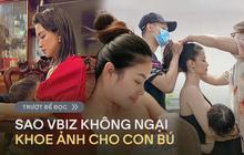"""Sao Việt không ngại khoe ảnh cho con bú: Hoà Minzy """"khổ sở"""" vì Bo, Đông Nhi, Minh Hà tranh thủ mọi lúc mọi nơi"""