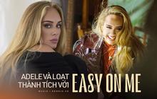 Ai bảo Adele flop đấy: Nhường YouTube cho idol Hàn tự chơi, chị đem Easy On Me công phá kỷ lục trên mọi mặt trận nhạc số đây!