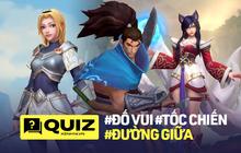 Quiz: Thử tài hiểu biết về các vị tướng đường giữa trong Tốc Chiến, bạn đã biết những điều này?