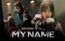 My Name: Han So Hee diễn lên tay vẫn không cứu được kịch bản non nớt, cảnh nóng thừa thãi đến khó hiểu!