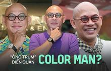 """Vì sao """"ông trùm"""" Điền Quân lại có nickname là Color Man?"""