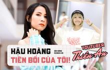 """""""Hot YouTuber"""" Thiên An: Hậu Hoàng là tiền bối nhưng nhiều lượt đăng ký hơn cũng không nói lên điều gì!"""