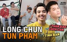Tun Phạm - Long Chun: Đưa tay đây nào, thử xem hiểu nhau bao nhiêu bạn nhớ!