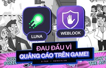 Chơi game 1 phút quảng cáo 30 giây, gây ức chế người dùng, đâu là cách khắc phục?