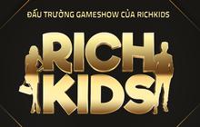 Xuất hiện gameshow về Rich Kids Việt: Tưởng so độ giàu nhưng thực tế lại hoàn toàn khác!