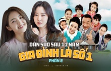 Dàn sao Gia Đình Là Số Một sau 11 năm: Người bùng nổ với siêu drama Penthouse, người bị bạo lực học đường bởi idol Kpop?