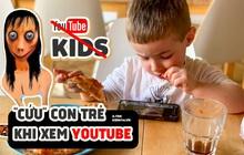"""YouTube có tính năng mới, giúp phụ huynh giám sát trẻ """"thông minh"""" hơn"""