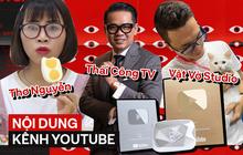 """Bạn biết gì về những kênh YouTube có chỉ số """"khủng"""" hàng đầu Việt Nam?"""
