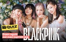 BLACKPINK cứ ra nhạc là thành hit, hát theo vanh vách nhưng bạn có nhớ thành viên nào mở màn từng bài?
