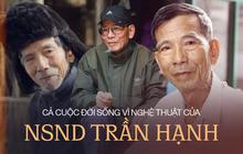 Cuộc đời NSND Trần Hạnh: Từ anh thợ giày đến nghệ sĩ cống hiến 60 năm cho nghệ thuật, ngoài 90 tuổi vẫn ra vào cửa hàng phụ con cháu