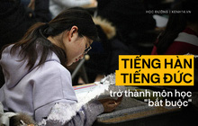 """Tiếng Hàn và tiếng Đức trở thành môn học """"bắt buộc"""": Thế giới phẳng không có nghĩa là tất cả phải học tiếng Anh!"""