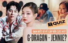G-Dragon - Jennie hot hòn họt là thế, nhưng số người đáp đúng 6/7 câu quiz này về họ có lẽ vẫn đếm trên đầu ngón tay
