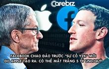 """Apple đang tạo ra """"sự cố Y2K"""" mới khiến Facebook chao đảo: Có thể thổi bay 5 tỷ USD lợi nhuận quý 2/2021 của MXH tỷ dân?"""