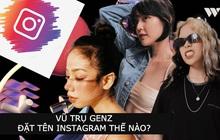 Gen Z và công thức đặt tên Instagram khiến ai cũng phải gật gù, ủa sao mà đúng quá vậy?