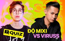 """Thử xem bạn là fan của """"Lươn Cao Bằng"""" Độ Mixi hay là fan anh chàng ViruSs đa tài, đa cảm?"""