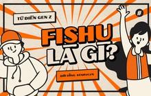 """Từ điển Gen Z: """"Fishu"""" là gì?"""