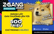 """ZGang Endgame: Đây là cách tham gia cuộc thi giúp các """"homie"""" chinh chiến, """"ẵm"""" giải thưởng khủng!"""