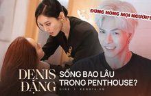 """Denis Đặng thử casting khả năng """"sống sót"""" trong Penthouse, kết quả trả về lại hơi giống """"ác nữ"""" Seo Jin?"""