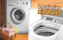"""Máy giặt cửa trước và cửa trên khác nhau như thế nào? Hãy tìm hiểu rõ trước khi xuống tiền """"chốt đơn"""""""