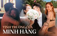 Trước khi rộ tin hẹn hò Quốc Trường, Minh Hằng từng quen đại gia hơn 10 tuổi và còn khoe ảnh cưới cùng 1 diễn viên Vbiz?