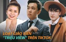 """5 giáo viên """"triệu view"""" trên TikTok: Đã tài năng còn hài hước, học sinh nào cũng mê"""