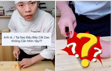"""Vì sao nhiều đầu bếp dùng dao cắt đồ ăn """"nhanh như chớp"""" mà chẳng cần liếc nhìn, không sợ bị đứt tay hả?"""