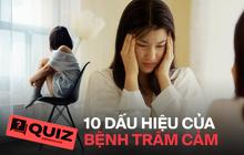 Quiz: Nữ giới có nguy cơ bị trầm cảm cao gấp đôi nam giới, liệu bạn có gặp phải 10 biểu hiện trầm cảm này hay không?