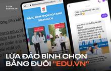 """Cảnh báo: Hình thức lừa đảo mới với đường link có đuôi uy tín """"edu.vn"""" khiến Gen Z hoảng hốt"""