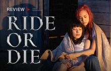 Ride or Die: Phim đồng tính nữ 18+ non tay, lạm dụng cảnh nóng gây sốc