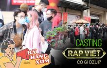 """Bà hàng xóm """"đột nhập"""" vòng casting Rap Việt: Buôn từ chuyện Dế Choắt đến tình hình khấm khá của quán trà đá phố Hàng Da"""