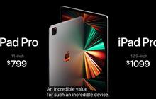 """Sự kiện Apple: iPad Pro mới có nhiều nâng cấp """"xịn xò"""", giá thấp nhất 18,5 triệu đồng"""