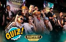 """Quiz: Bạn có biết hết tên thật của dàn """"quái vật"""" dự thi Rap Việt mùa 2?"""