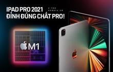 """iPad Pro 2021 vừa ra mắt có gì nổi bật mà khiến cộng đồng háo hức chờ """"chốt đơn"""""""