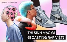 """Thí sinh đi casting Rap Việt mặc gì: Nguyên 1 bảng """"ca - ta - lô"""" màu tóc nhuộm, có chàng thẳng thắn khoe luôn đôi Dior fake!"""