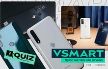 """Vsmart trở thành dĩ vãng, nhưng liệu bạn đã biết hết về một chiếc điện thoại """"Made in Việt Nam""""?"""